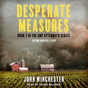 Desperate Measures: An EMP Survival Story Audiobook, by John Winchester