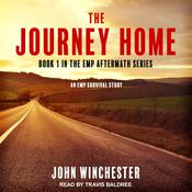 The Journey Home: An EMP Survival Story Audiobook, by John Winchester|