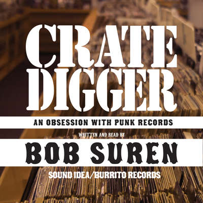 Crate Digger: An Obsession with Punk Records Audiobook, by Bob Suren