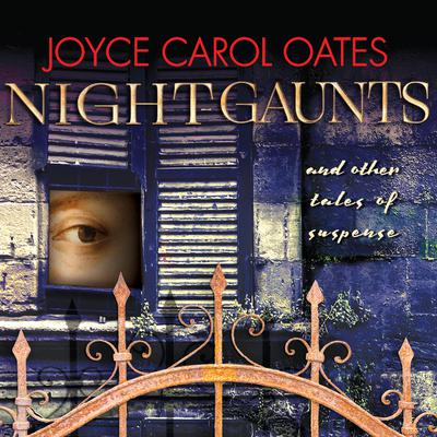 Night-Gaunts and Other Tales of Suspense Audiobook, by Joyce Carol Oates
