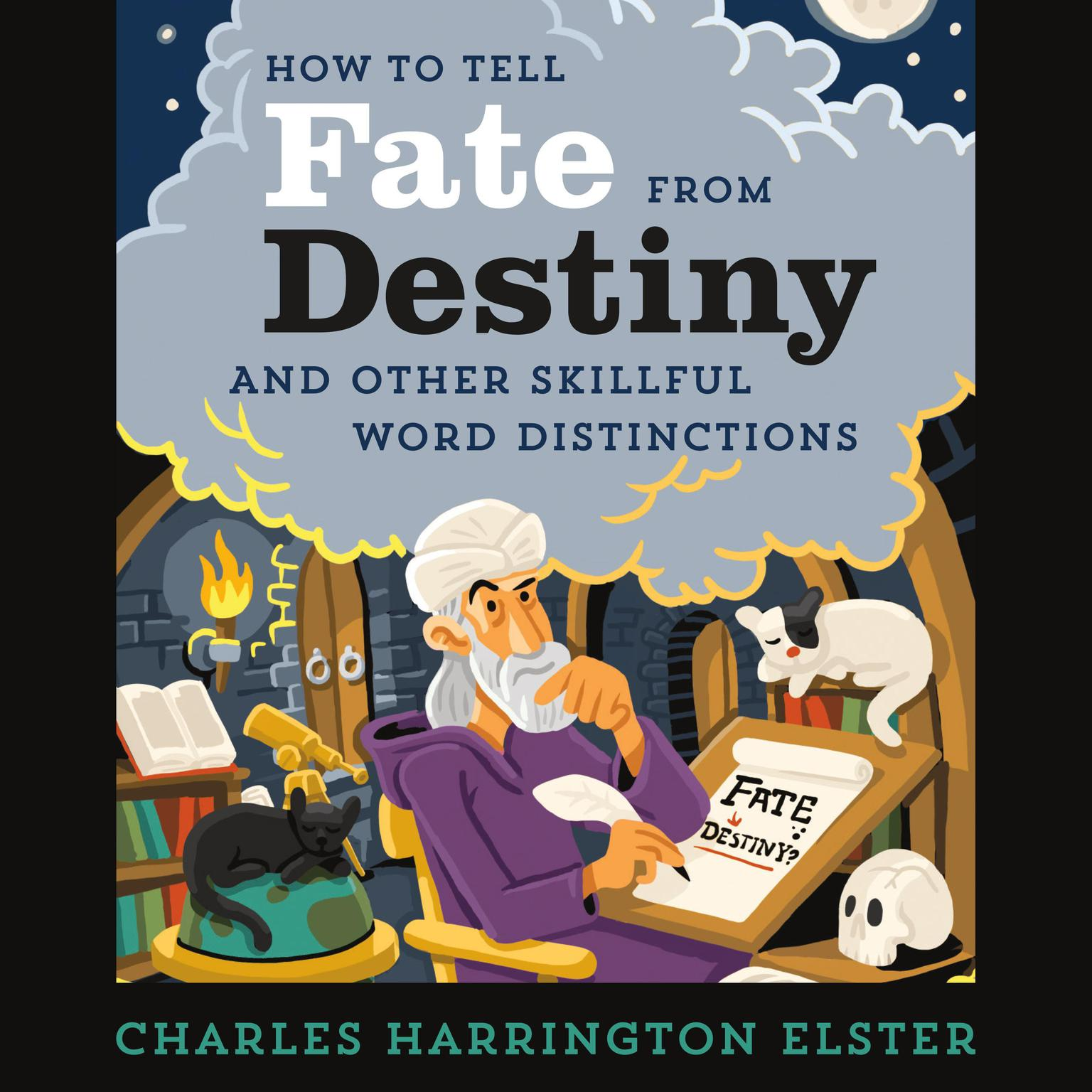 Printable How to Tell Fate from Destiny: And Other Skillful Word Distinctions Audiobook Cover Art