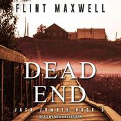 Dead End: A Zombie Novel Audiobook, by Flint Maxwell|