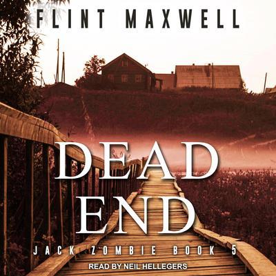 Dead End: A Zombie Novel Audiobook, by Flint Maxwell