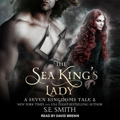 The Sea Kings Lady: A Seven Kingdoms Tale 2 Audiobook, by S.E. Smith