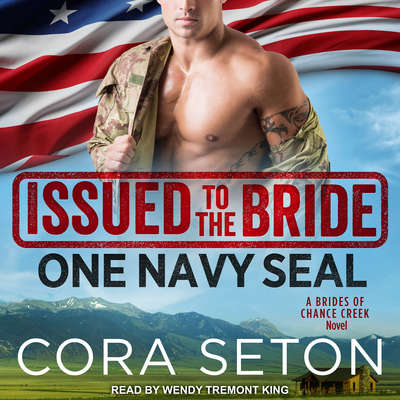 Issued to the Bride One Navy SEAL Audiobook, by Cora Seton