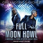 Full Moon Howl: A Montague and Strong Detective Agency Novel Audiobook, by Orlando A. Sanchez
