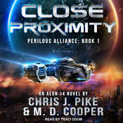 Close Proximity Audiobook, by Chris J. Pike, M. D. Cooper