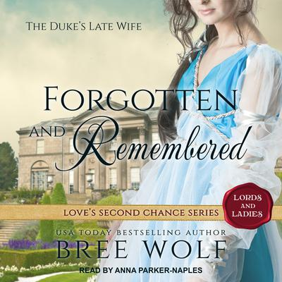 Forgotten & Remembered: The Dukes Late Wife Audiobook, by Bree Wolf