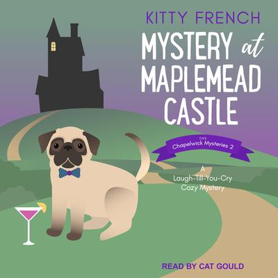Mystery at Maplemead Castle: A Laugh-Till-You-Cry Cozy Mystery Audiobook, by Kitty French
