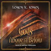 Gods Above and Below Audiobook, by Loren K. Jones