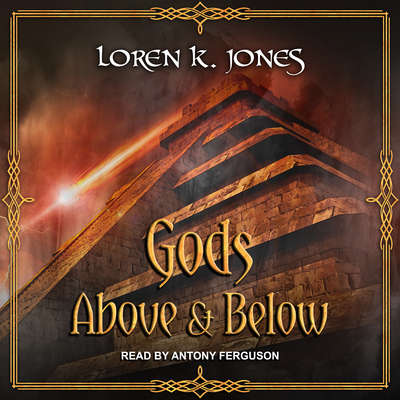 Gods Above and Below Audiobook, by Loren K. Jones