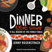 Dinner: A Love Story: It All Begins at the Family Table Audiobook, by Jenny Rosenstrach