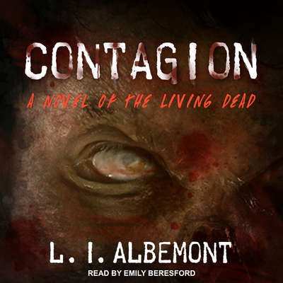 Contagion: A Novel of the Living Dead Audiobook, by L. I. Albemont