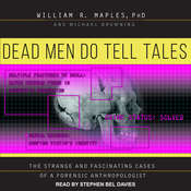 Dead Men Do Tell Tales: The Strange and Fascinating Cases of a Forensic Anthropologist Audiobook, by Michael Browning, William R. Maples