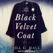 The Black Velvet Coat: A Novel Audiobook, by Jill G. Hall