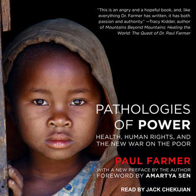 Pathologies of Power: Health, Human Rights, and the New War on the Poor Audiobook, by Paul Farmer