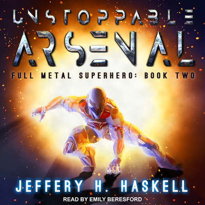 Unstoppable Arsenal Audiobook, by Jeffery H. Haskell