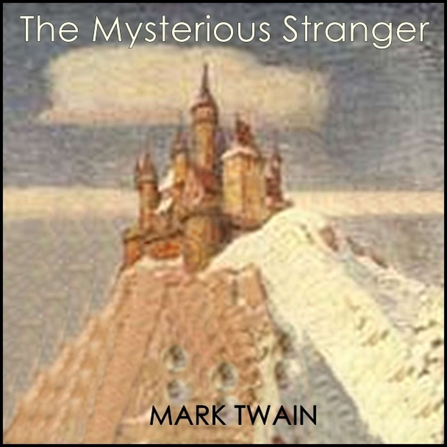 The Mysterious Stranger Audiobook, by Mark Twain