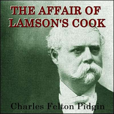 The Affair of Lamsons Cook Audiobook, by Charles Felton Pidgin