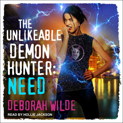 The Unlikeable Demon Hunter: Need Audiobook, by Deborah Wilde