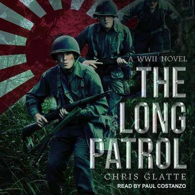 The Long Patrol: A WWII Novel Audiobook, by Chris Glatte