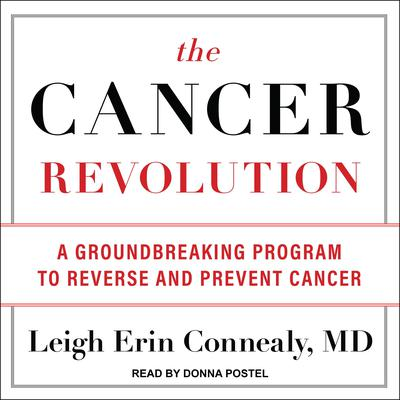 The Cancer Revolution: A Groundbreaking Program to Reverse and Prevent Cancer Audiobook, by Leigh Erin Connealy