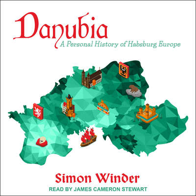 Danubia: A Personal History of Habsburg Europe Audiobook, by