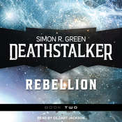 Deathstalker Rebellion: Being the Second Part of the Life and Times of Owen Deathstalker Audiobook, by Simon R. Green