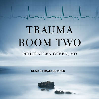 Trauma Room Two Audiobook, by Philip Allen Green