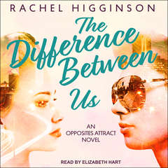 The Difference Between Us Audiobook, by Rachel Higginson
