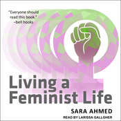 Living a Feminist Life Audiobook, by Sara Ahmed