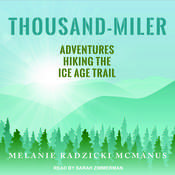 Thousand-Miler: Adventures Hiking the Ice Age Trail Audiobook, by Melanie Radzicki McManus