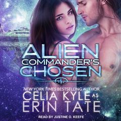 Alien Commanders Chosen Audiobook, by Celia Kyle, Erin Tate