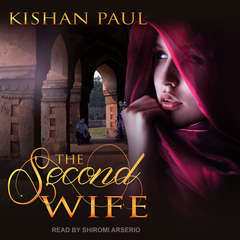The Second Wife Audiobook, by Kishan Paul