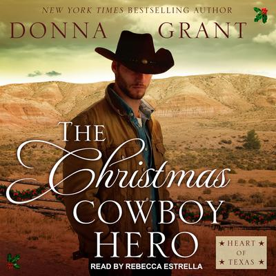 The Christmas Cowboy Hero: A Western Romance Novel Audiobook, by