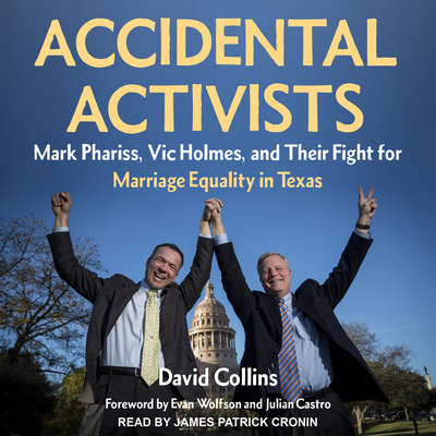 Accidental Activists: Mark Phariss, Vic Holmes, and Their Fight for Marriage Equality in Texas Audiobook, by David Collins