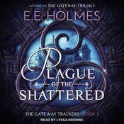 Plague of the Shattered Audiobook, by E. E. Holmes