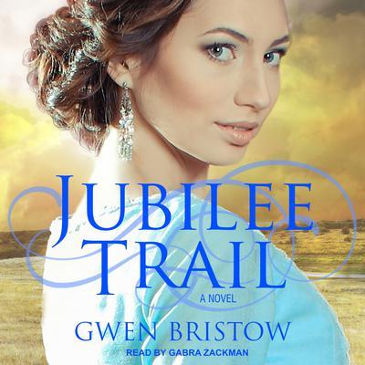 Jubilee Trail Audiobook, by Gwen Bristow