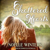 Shattered Hearts Audiobook, by Noelle Winters