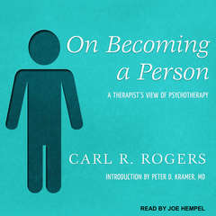 On Becoming a Person: A Therapists View of Psychotherapy Audiobook, by Carl R. Rogers