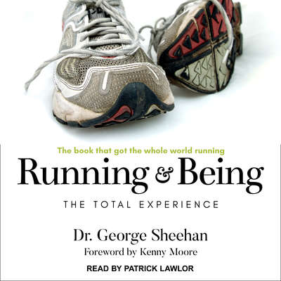 Running & Being: The Total Experience Audiobook, by George Sheehan