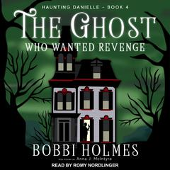 The Ghost Who Wanted Revenge Audiobook, by Anna J. McIntyre, Bobbi Holmes