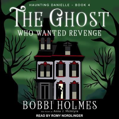 The Ghost Who Wanted Revenge Audiobook, by Bobbi Holmes