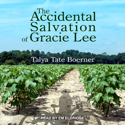 The Accidental Salvation of Gracie Lee  Audiobook, by Talya Tate Boerner