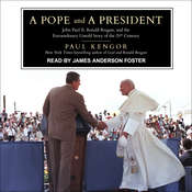 A Pope and a President: John Paul II, Ronald Reagan, and the Extraordinary Untold Story of the 20th Century Audiobook, by Paul Kengor