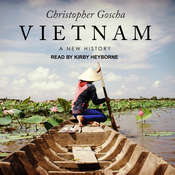 Vietnam: A New History Audiobook, by Christopher Goscha