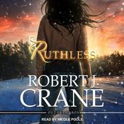 Ruthless Audiobook, by Robert J. Crane