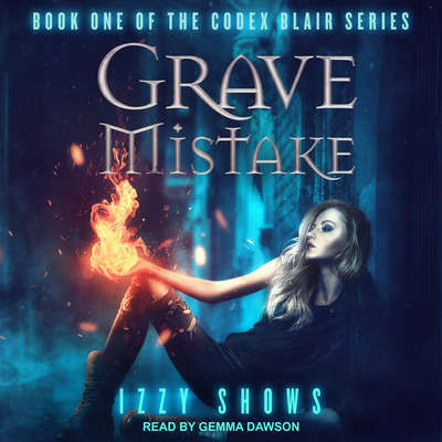 Grave Mistake Audiobook, by Izzy Shows