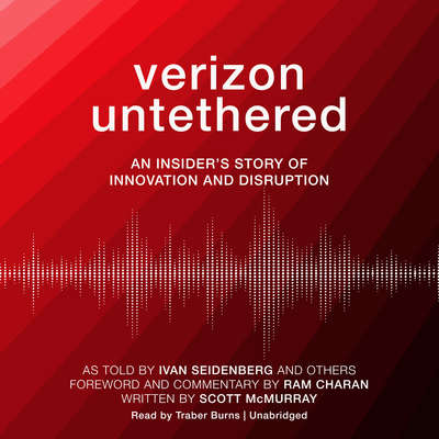 Verizon Untethered: An Insider's Story of Innovation and Disruption Audiobook, by Ivan Seidenberg