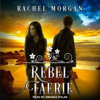 Rebel Faerie Audiobook, by Rachel Morgan